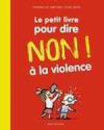 Le petit livre pour dire non ! a la violence